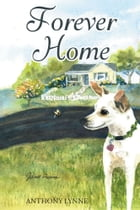 Forever Home by Anthony Lynne