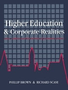 Higher Education And Corporate Realities: Class, Culture And The Decline Of Graduate Careers