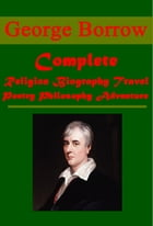 Complete Religion Philosophy Adventure by George Borrow