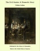 The Evil Genius: A Domestic Story by Wilkie Collins