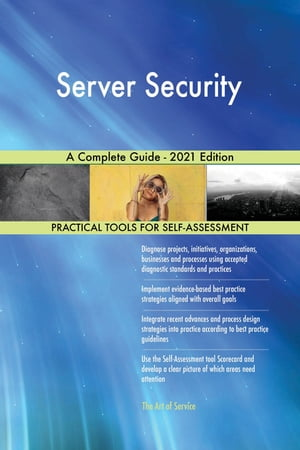 Server Security A Complete Guide - 2021 Edition by Gerardus Blokdyk