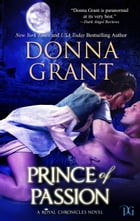 Prince of Passion (Royal Chronicles #4) by Donna Grant