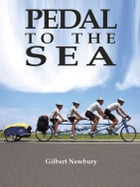 Pedal To The Sea by Gilbert Newbury