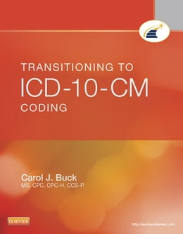 Book Transitioning to ICD-10-CM Coding by Carol J. Buck