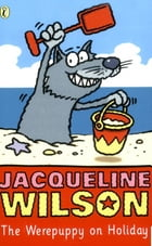 The Werepuppy on Holiday by Jacqueline Wilson