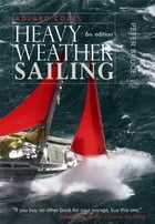 Adlard Coles' Heavy Weather Sailing, Sixth Edition by Peter Bruce