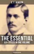 9788027231881 - E.F. Benson, Henry Justice Ford: The Essential E.F. Benson: 53+ Titles in One Volume (Illustrated Edition) - Kniha