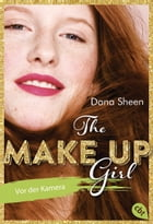 The Make Up Girl - Vor der Kamera by Dana Sheen