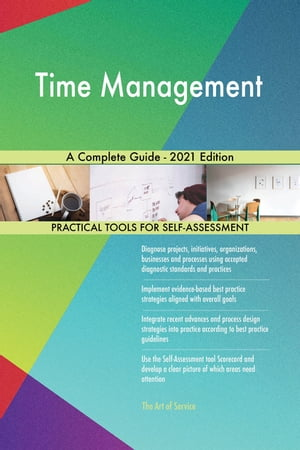 Time Management A Complete Guide - 2021 Edition by Gerardus Blokdyk