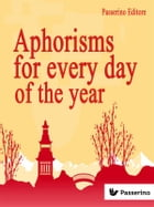 Aphorisms for Every Day of the Year by Passerino Editore