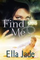 Find Me by Ella Jade