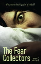 The Fear Collectors by Lauren E Mitchell