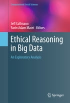 Ethical Reasoning in Big Data: An Exploratory Analysis by Jeff Collmann