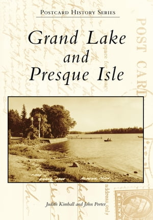 Grand Lake and Presque Isle