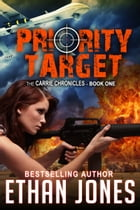 Priority Target: A Carrie Chronicles Spy Thriller: Action, Mystery, Espionage, and Suspense - Book 1 by Ethan Jones