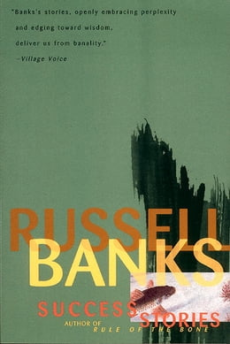 Book Success Stories by Russell Banks