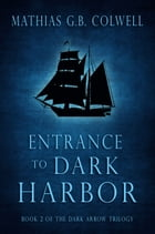 Entrance to Dark Harbor by Mathias G. B. Colwell