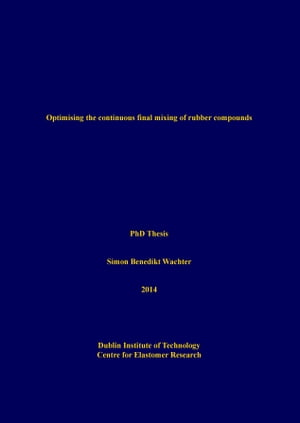 Optimising the continuous final mixing of rubber compounds by Simon Benedikt Wachter