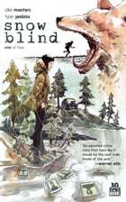 Snow Blind #1 by Ollie Masters