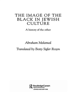 The Image of the Black in Jewish Culture A History of the Other