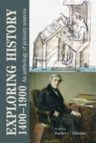 Exploring history 1400-1900: An anthology of primary sources by Rachel Gibbons