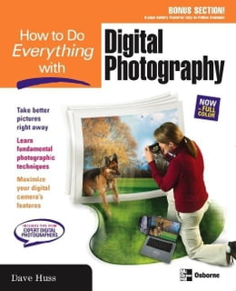 Book How to Do Everything with Digital Photography by Huss, David