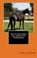 How to Care & Raise your Missouri Fox Trotting Horse f5289272-0d25-4398-a046-24ae421c9294