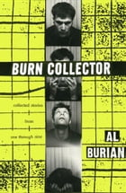 Burn Collector: Collected Stories from One through Nine by Al Burian