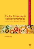 Muslim Citizenship in Liberal Democracies: Civic and Political Participation in the West by Mario Peucker