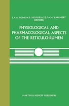 Physiological and Pharmacological Aspects of the Reticulo-Rumen by A.D. Degryse