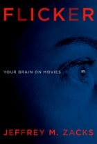 Flicker: Your Brain on Movies