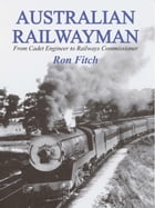 Australian Railwayman by Ron J. Fitch