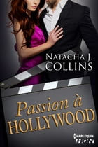 Passion à Hollywood by Natacha J. Collins