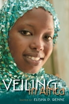 Veiling in Africa by Edited by Elisha P. Renne