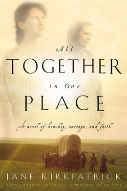 Book All Together in One Place by Jane Kirkpatrick