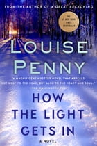 How the Light Gets In: A Chief Inspector Gamache Novel by Louise Penny