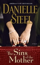 The Sins of the Mother: A Novel by Danielle Steel
