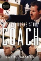 Coach: The Pat Burns Story by Rosie DiManno