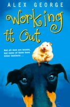 Working It Out by Alex George