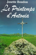 Le Printemps d'Antonia by Josette Boudou