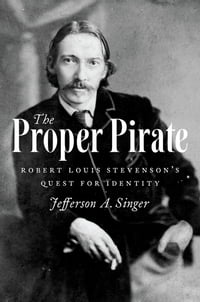 The Proper Pirate: Robert Louis Stevenson's Quest for Identity