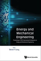 Energy and Mechanical Engineering: Proceedings of 2015 International Conference on Energy and Mechanical Engineering by Steven Y Liang