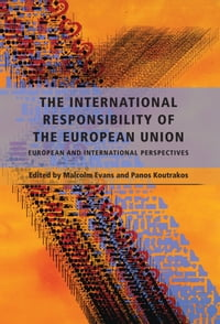 The International Responsibility of the European Union: European and International Perspectives