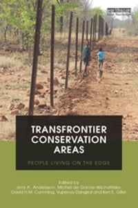Transfrontier Conservation Areas: People Living on the Edge