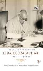 Selected Works of C. Rajagopalachari: Vol. I 190721