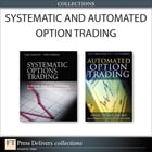 Systematic and Automated Option Trading (Collection) by Sergey Izraylevich Ph.D.