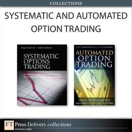 Book Systematic and Automated Option Trading (Collection) by Sergey Izraylevich Ph.D.