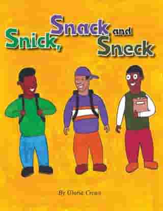Snick, Snack and Sneck