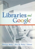Libraries and Google by William Miller