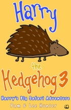 Harry the Hedgehog 3: Harry's Big Safari Adventure by Pam and Lee Hunter